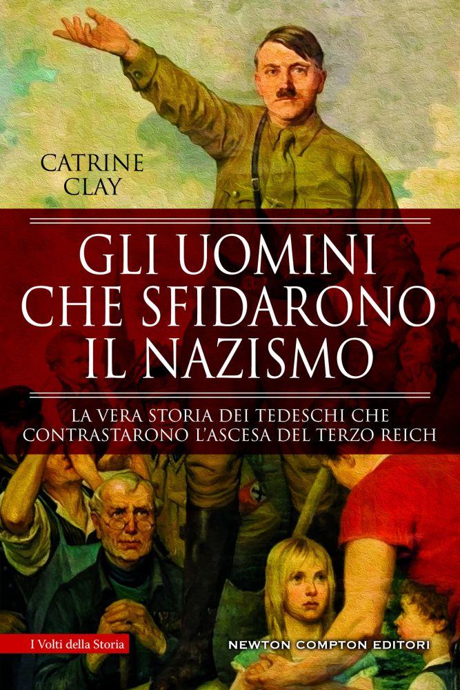 Gli uomini che sfidarono il nazismo Book Cover
