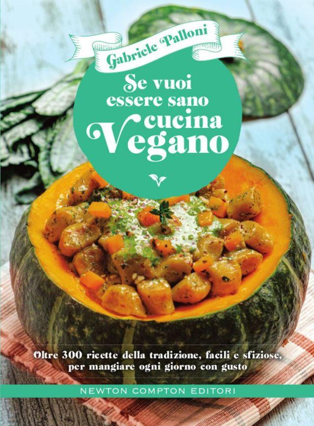Se vuoi essere sano cucina vegano Book Cover