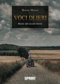 Voci di ieri − Storie dal secolo breve Book Cover