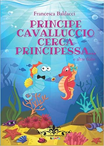 Principe cavalluccio cerca Principessa...e altre fiabe Book Cover