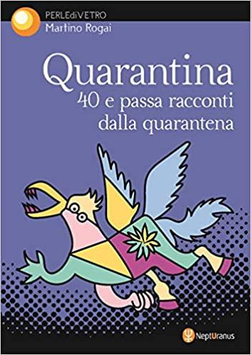 Quarantina. 40 e passa racconti dalla quarantena Book Cover