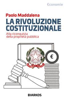 La rivoluzione costituzionale. Alla riconquista della proprietà pubblica Book Cover