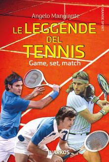 Le leggende del tennis. Game, set, match Book Cover