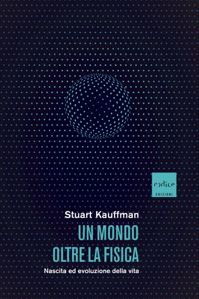 Un mondo oltre la fisica. Nascita ed evoluzione della vita Book Cover