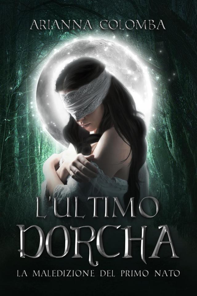 L'ULTIMO DORCHA: La maledizione del primo nato Book Cover