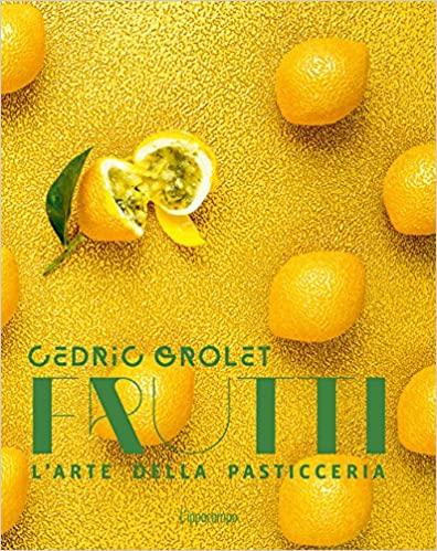 Frutti. L'arte della pasticceria Book Cover