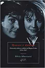Questo è domani. Gioventù, cultura e rabbia nel Regno Unito, 1956-1967 Book Cover
