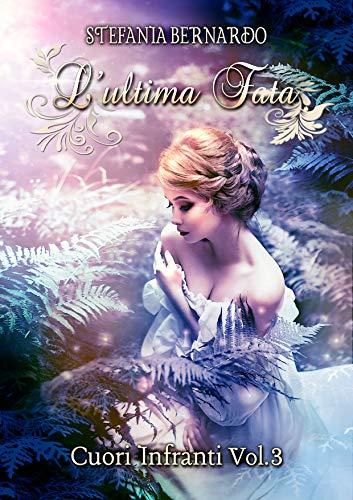 L'Ultima Fata 3 - Cuori Infranti Book Cover