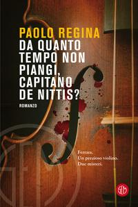 Da quanto tempo non piangi, Capitano De Nittis Book Cover