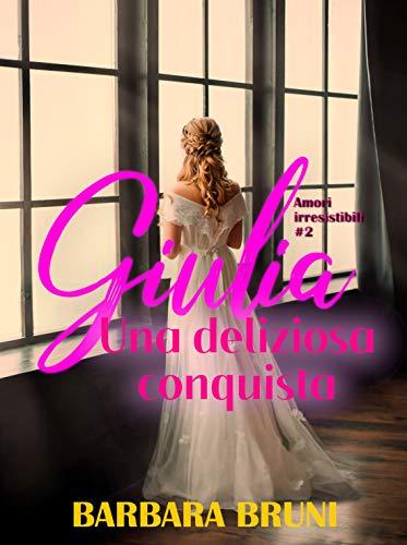 Giulia: Una deliziosa conquista Book Cover