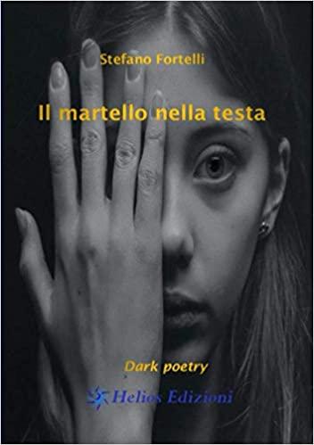 Il martello nella testa: Dark poetry Book Cover