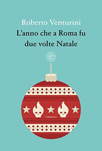 L'anno che a Roma fu due volte Natale Book Cover