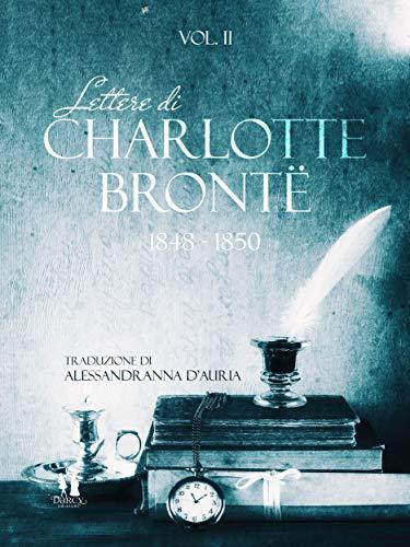 Lettere di Charlotte Brontë. Vol.2 (1848-1850) Book Cover