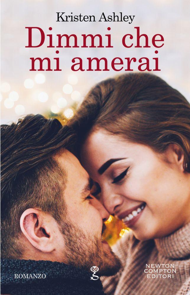 """Anteprima: In uscita il 14 aprile """"Dimmi che mi amerai"""" di Kristen Ashley,  Newton Compton - La bottega dei libri"""