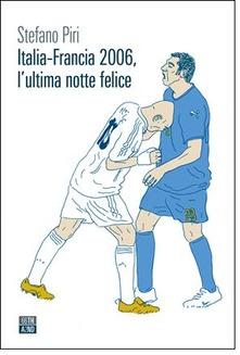 Italia - Francia 2006, l'ultima notte felice Book Cover