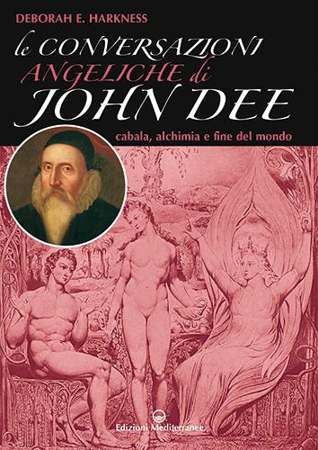 Le conversazioni angeliche di John Dee. Cabala, alchimia e fine del mondo Book Cover