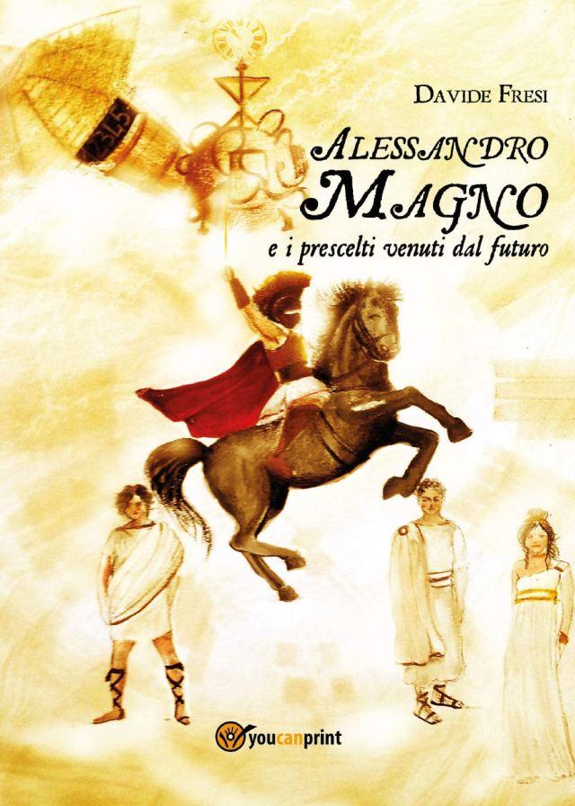 Alessandro Magno e i Prescelti venuti dal futuro Book Cover
