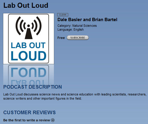 Subscribe to Lab Out Loud on iTunes, and make sure to write a customer review