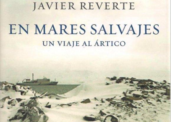 Javier Reverte te lleva por mares salvajes
