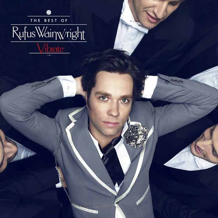 Rufus Wainwright – 'Vibrate. The Best of Rufus Wainwright'