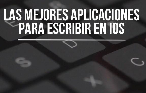 Las 7 mejores aplicaciones para escribir en iOS 8