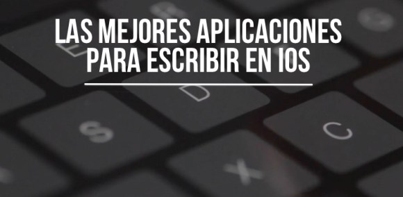 Mejores apps escribir ios