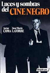 Javier Coma - Luces y sombras del cine negro