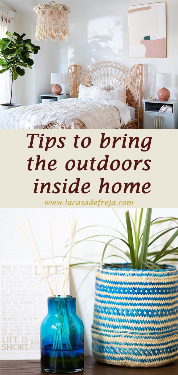 Tips to bring the outdoors inside home