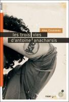 Les trois vies d'Antoine Anacharsis, Alex Cousseau