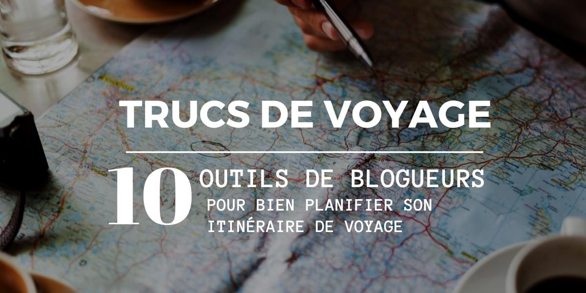 Comment Planifier Son Itinraire De Voyage Par 10 Blogueurs