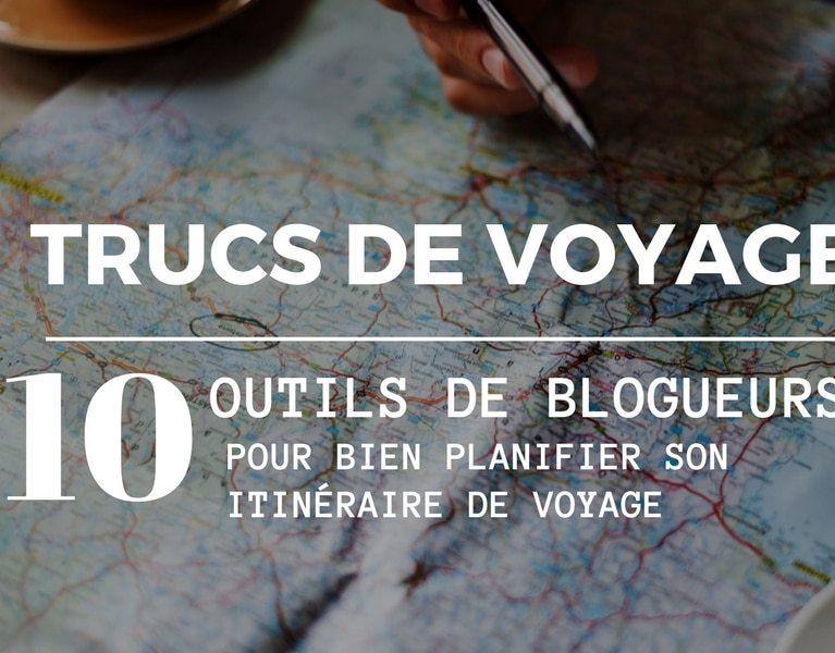 Comment planifier son itinéraire de voyage par 10 blogueurs