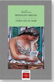 Reinaldo Arenas El Discurrir De Una Balsa Que Naufraga La