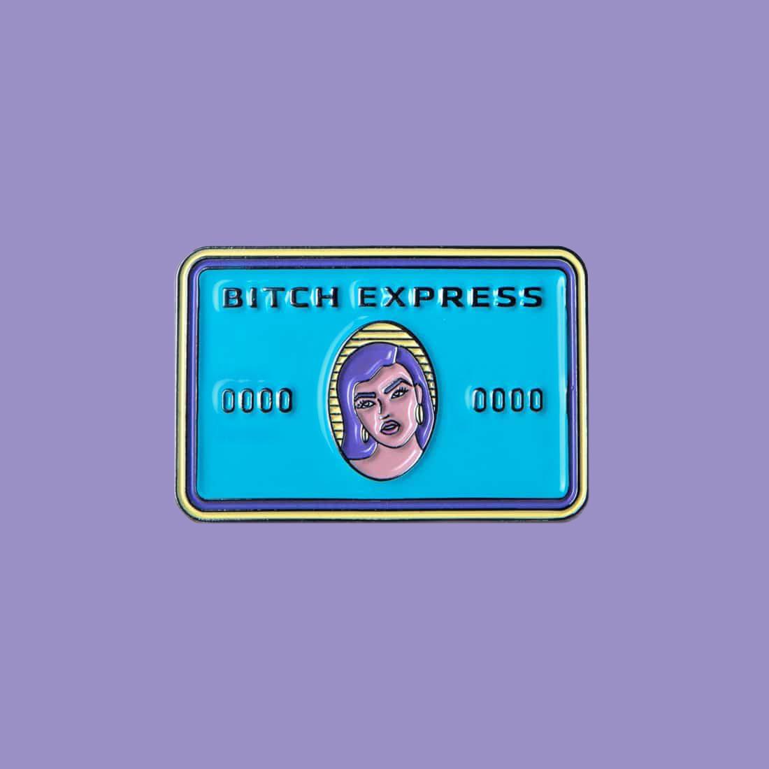 Bitch Express Pin by La Come Di