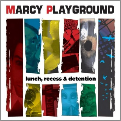 Lunch, Recess & Detention - Marcy Playground