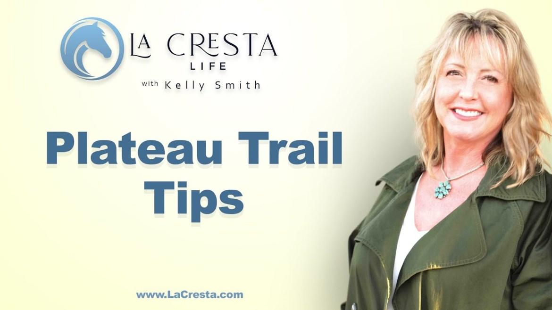 Plateau Trail Tips