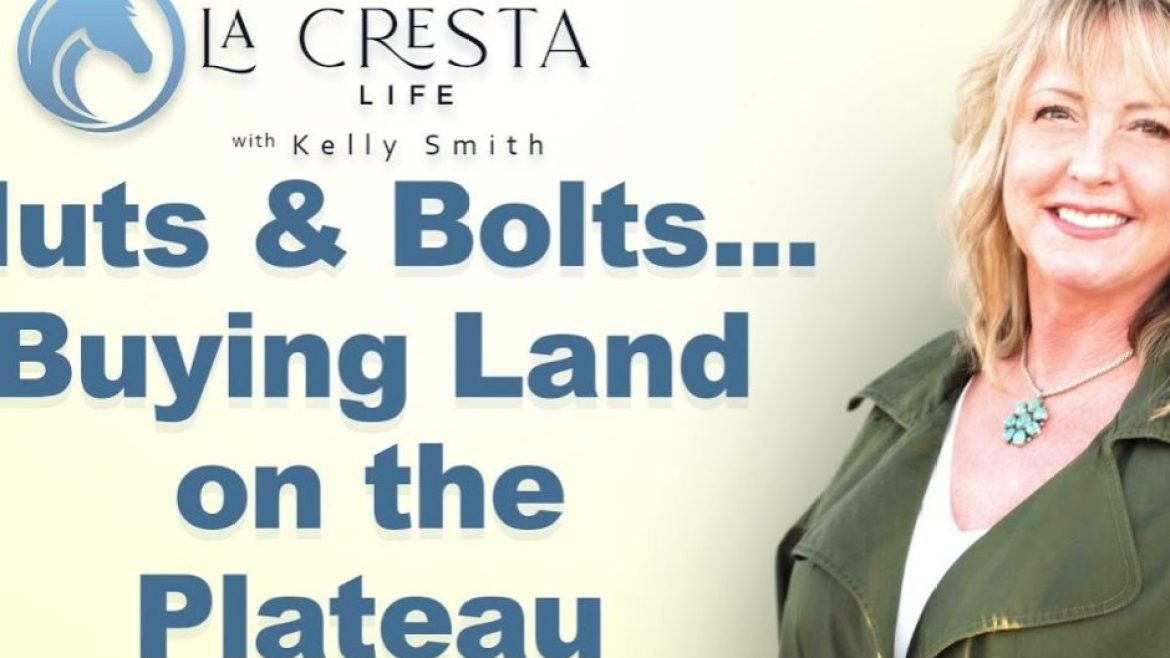 Nuts & Bolts…Buying Land on the Plateau