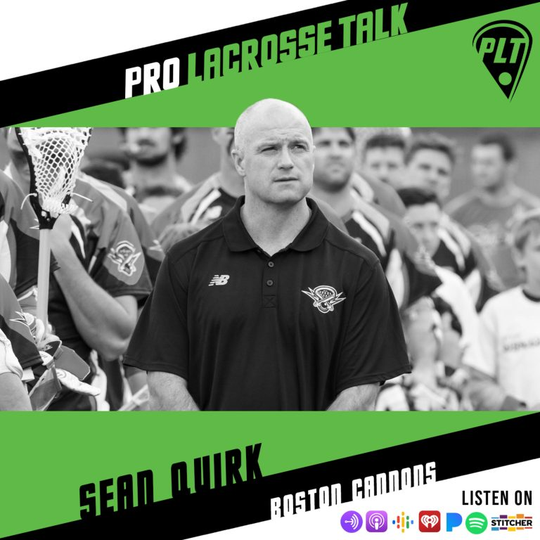 Sean Quirk: Bolstering the Boston Cannons this Offseason and Working Towards an MLL Championship (Pro Lacrosse Talk Podcast #105)