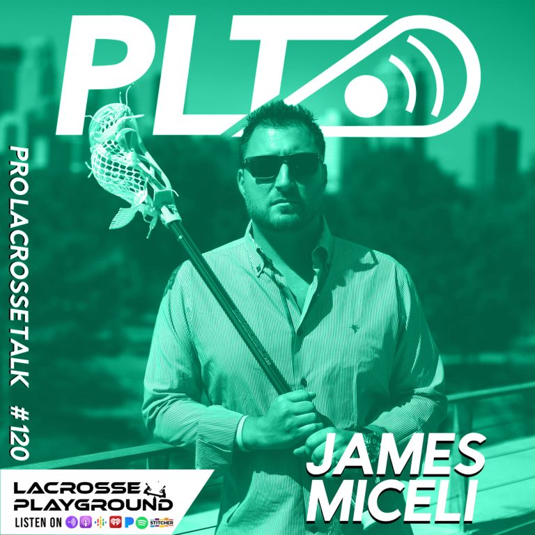 James Miceli: Starting Epoch Lacrosse and Relaunching Lacrosse Playground (Pro Lacrosse Talk Podcast #120)