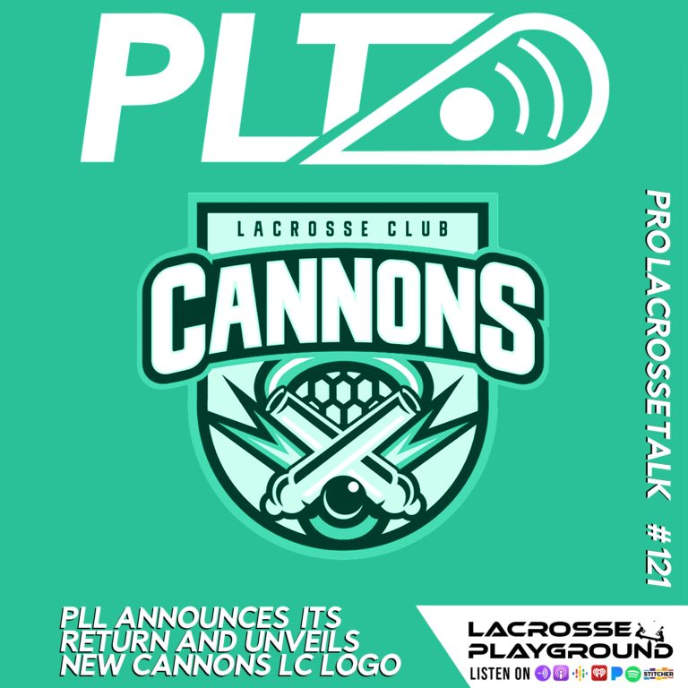 PLL Announces its Return and Unveils New Cannons LC Logo (Pro Lacrosse Talk Podcast #121)