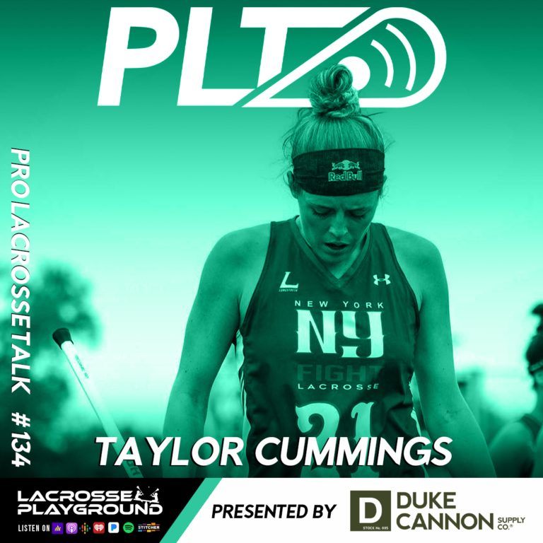 Taylor Cummings: Joining Athletes Unlimited and Paving the Way for Future Generations of Pro Women's Lacrosse Players (Pro Lacrosse Talk Podcast #134)