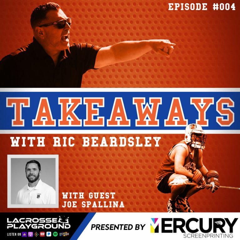 Joe Spallina Joins Takeaways with Ric Beardsley (#004)