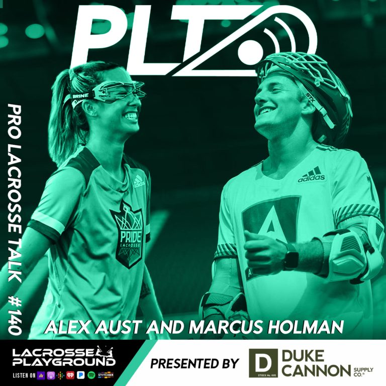 Alex Aust and Marcus Holman: Forging Careers in Pro Lacrosse and Becoming a Lacrosse Power Couple (Pro Lacrosse Talk Podcast #140)