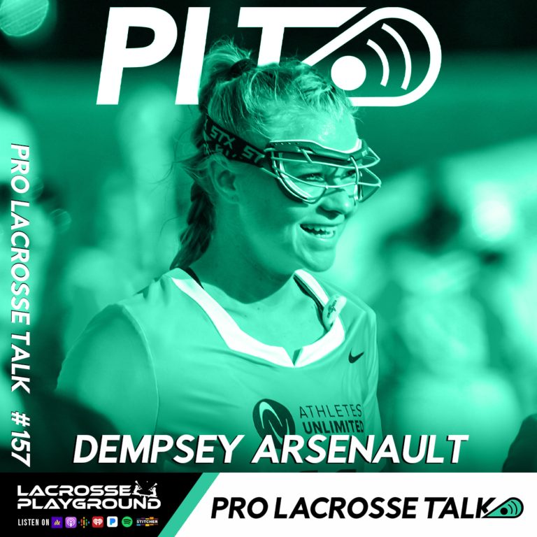 Dempsey Arsenault Joins to Discuss Athletes Unlimited's Opening Weekend and Adam and Hutton Preview PLL Week 6 (Pro Lacrosse Talk Podcast #157)