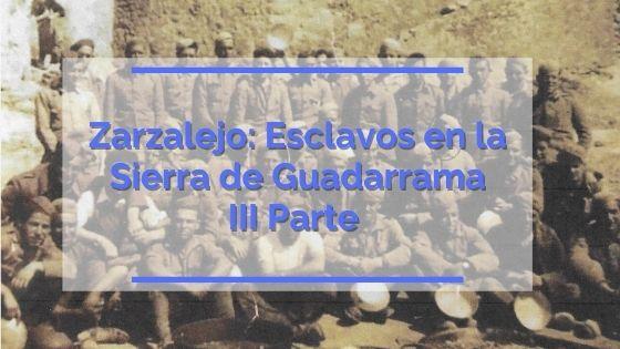 Zarzalejo: Esclavos en la Sierra de Guadarrama