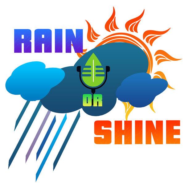 Come Rain or Shine Podcast