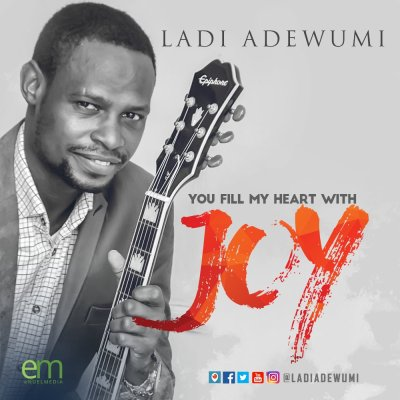 ladi, ladi adewumi, worship leader, singer-songwriter, nigeria, you fill my life with joy