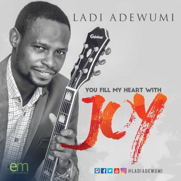 ladi, ladi adewumi, worship leader, singer-songwriter, nigeria, you fill my life with joy