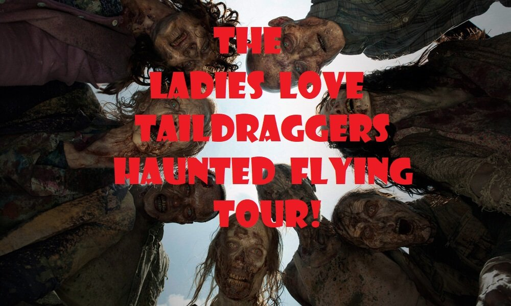 "The LadiesLoveTaildraggers ""Haunted Flying Tour"" Itinerary & Registration"