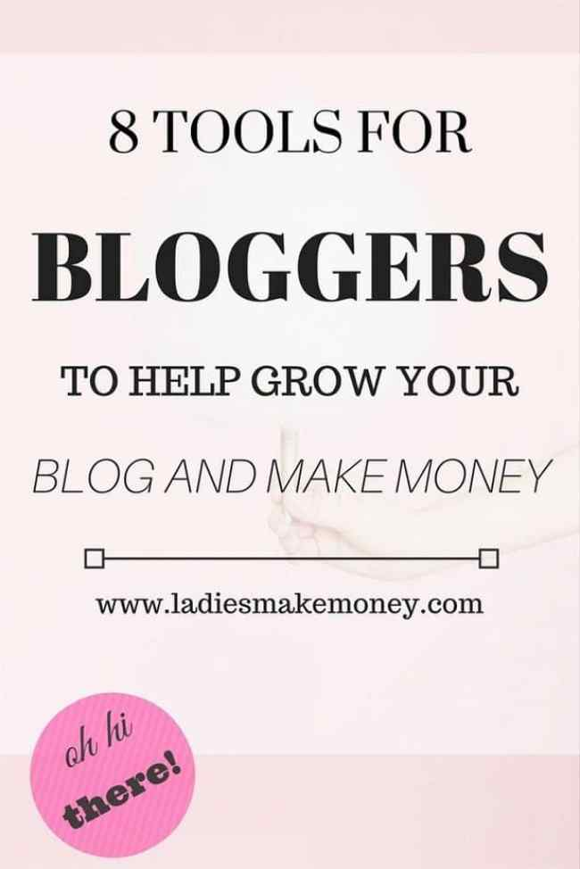 8 Tools for Bloggers to help Grow your Blog and Make Money