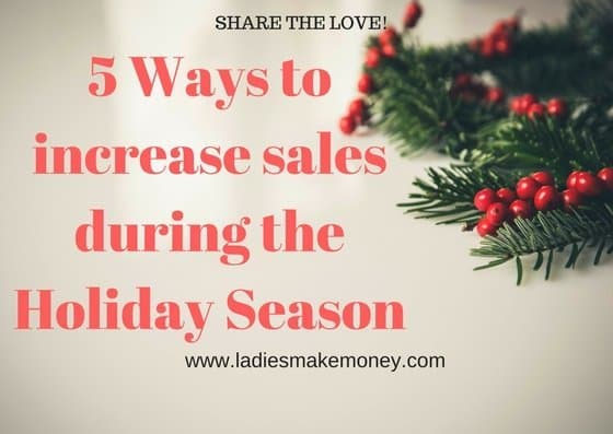 5 Ways to increase sales during the Holiday Season